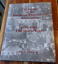 The History Of The Tennessee Pharmacists Association 1934-1994 The Sharp Years (The Sharp Years)