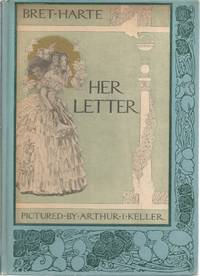 HER LETTER; HIS ANSWER & HER LAST LETTER