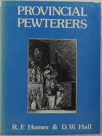 Provincial Pewterers: A Study  of the Craft in the West Midlands and Wales
