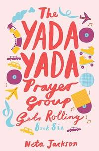 The Yada Yada Prayer Group Gets Rolling (Yada Yada Series)