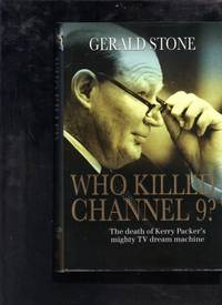 Who Killed Channel 9? : The Death of Kerry Packer's Mighty TV Dream Machine