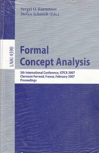 image of Formal Concept Analysis  5th International Conference, ICFCA 2007,  Clermont-Ferrand, France, February 12-16, 2007, Proceedings