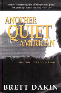 Another Quiet America: Stories of Life in Laos