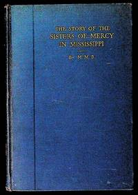 The Story of the Sisters of Mercy in Mississippi 1860 - 1930