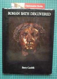 Roman Bath Discovered by  Barry Cunliffe - First Edition - 1971 - from Diplomatist Books (SKU: 1909049)