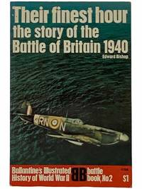 Their Finest Hour: The Story of the Battle of Britain  1940 Ballantine's Illustrated History of World War II: Battle Book  No. 2