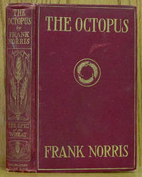 The Octopus: The Epic of Wheat, A Story of California