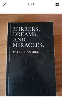 Mirrors, Dreams and Miracles