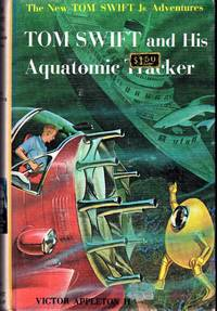 Tom Swift and His Aquatomic Tracker   (#23) by  Victor II Appleton - Hardcover - 1964 - from Dorley House Books and Biblio.com