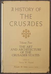 image of A HISTORY OF THE CRUSADES, Volume IV: The Art and Architecture of the Crusader States