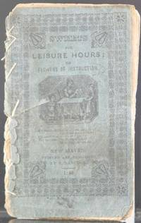 Sweets for Leisure Hours; or Flowers of Instruction