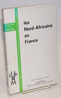 "Les Nord-Africains en France: colloque ""Des etrangers qui font aussie la France"" (Assemblie nationale 7-8 Juin 1984"