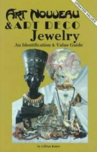 Art Nouveau and Art Deco Jewelry: An Identification and Value Guide by Lillian Baker - Paperback - 1983-05-06 - from Books Express (SKU: 0891451587q)