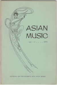 Asian Music. Volume III-1, 1972. Journal of the Society for Asian Music