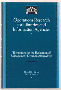 Operations Research for Libraries and Information Agencies by  Donald H Kraft - 1st Edition - 1991 - from Sweet Beagle Books and Biblio.co.uk