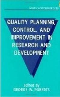 Quality Planning, Control, and Improvement in Research and Development  (Quality and Reliability,...