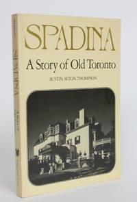 Spadina: a Story of Old Toronto