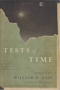 Tests of Time by  Willam H GASS - Signed First Edition - 2002 - from Sawtooth Books (SKU: 27422)
