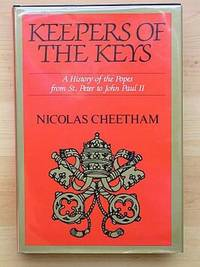 KEEPERS OF THE KEYS: A History of the Popes from St. Peter to John Paul II