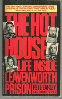 HOT HOUSE Life Inside Leavenworth Prison, Earley, Pete
