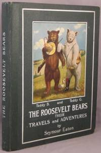 The Roosevelt Bears; Their Travels and Adventures.