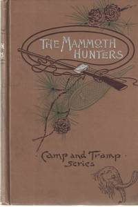 The Mammoth Hunters by Willis Boyd Allen - Hardcover - First edition - 1895 - from Midway Used and Rare Books and Biblio.co.uk