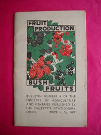 FRUIT PRODUCTION: BUSH FRUITS (Ministry of Agriculture and Fisheries Bulletin No. 4)