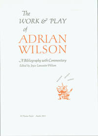 The Work & Play of Adrian Wilson. A Bibliography with Commentary