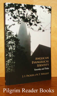 Anglican Evangelical Identity: Yesterday and Today.