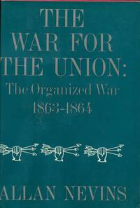 image of The War for the Union, Vol. 3: The Organized War, 1863-1864