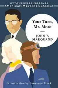 Your Turn  Mr. Moto The Mr. Moto Novels