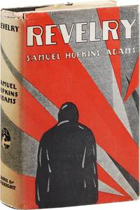 Revelry by  Samuel Hopkins ADAMS - First Edition - 1926 - from Lorne Bair Rare Books (SKU: 24279)