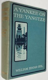 image of A Yankee on the Yangtze, Being a Narrative of a journey from Shanghai through the Central Kingdom to Burma