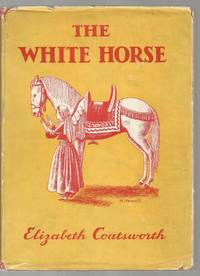 The White Horse Elizabeth Coatsworth 1st Print Advance Copy HB/DJ 1942 by Elizabeth Coatsworth - 1942