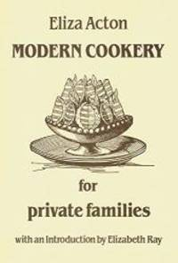 image of Modern Cookery for Private Families (Southover Press Historic Cookery and Housekeeping)