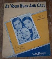 AT YOUR BECK AND CALL
