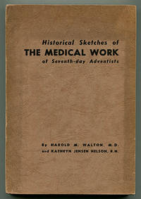 Historical Sketches of The Medical Work of Seventh-day Adventists from 1866 to 1896