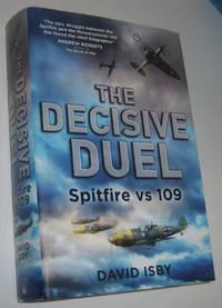 THE DECISIVE DUEL: Spitfire vs 109