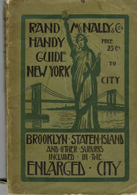RAND, MCNALLY & CO.\'S HANDY GUIDE TO NEW YORK CITY: Brooklyn, Staten Island and Other Districts Included in the Enlarged City.