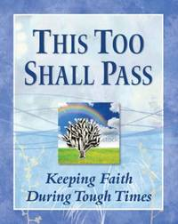 This Too Shall Pass: Keeping Faith During Tough Times