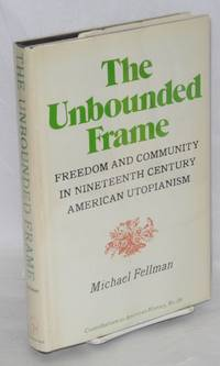 The unbounded frame, freedom and community in nineteenth century American utopianism
