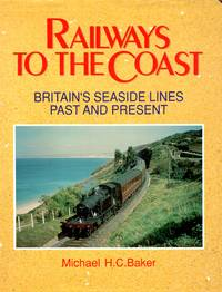 Railways to the Coast: Britian's Seaside Lines