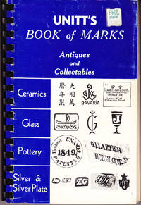 Unitt\';s Book of Marks: Antiques and Collectibles