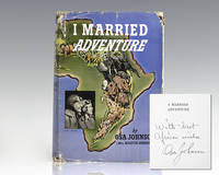 image of I Married Adventure: The Life and Adventures of Martin and Osa Johnson.