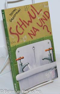 image of Schwul-na und