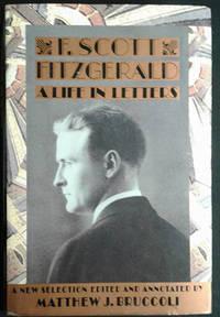 F. Scott Fitzgerald: A Life in Letters