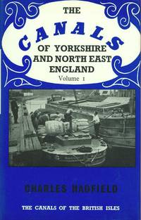 The Canals of Yorkshire and North East England Volume One ( The Canals of the British Isles Series).