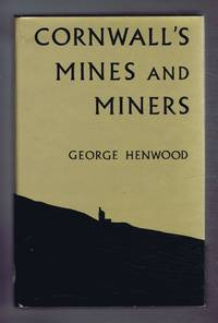 Cornwall's Mines and Miners. Nineteenth Century studies