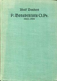 P. Bonaventura O.Pr., 1862-1914.