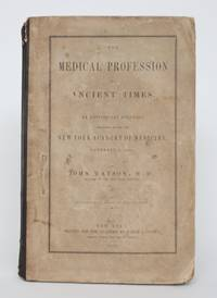 image of The Medical profession in Ancient Times. An Anniversary Discourse Delivered Before the New York Acdemy of Medicine, November 7, 1855